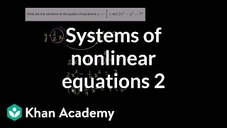Systems of nonlinear equations 2 | Systems of equations and inequalities | Algebra II | Khan Academy