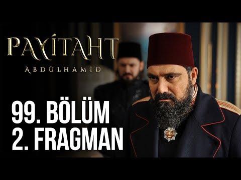 Payitaht Abdülhamid 99. Bölüm 2. Fragmanı