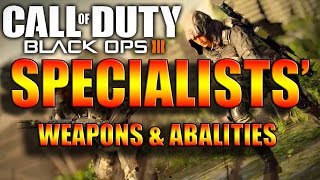Hope I could help!Hope you enjoyed :)Sources: Specialistswww.playstationlifestyle.net/2015/04/26/call-duty-black-ops-3-preview-meet-specialists/http://www.ign.com/articles/2015/06/16/e3-2015-two-new-specialists-announced-for-call-of-duty-black-ops-3Twitch- http://www.twitch.tv/21stcenturymosesTwitter- https://www.twitter.com/21stcenturymozySnapchat- that21moses_guy