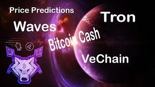 Price Predictions: Bitcoin Cash $Bch, Waves $Waves, Tron $Trx, VeChain $Ven