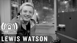 Lewis Watson - Little Light | Tram Sessions