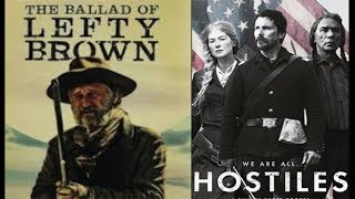 Nonton Best Western of 2017/2018: Hostiles vs. Ballad of Lefty Brown Movie Review Film Subtitle Indonesia Streaming Movie Download
