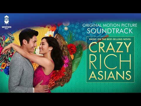 Crazy Rich Asians Official Soundtrack   Can't Help Falling In Love - Kina Grannis   WaterTower