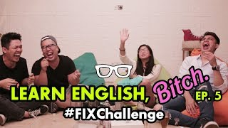 Video #FixChallenge: Learn English Bitch | Eps. 5 | feat. Reza Nangin & Bhakti Perkasa MP3, 3GP, MP4, WEBM, AVI, FLV Januari 2019