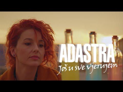Adastra predstavlja video-singl 'Još u sve vjerujem'