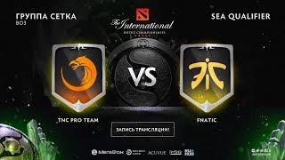 TNC Pro Team vs Fnatic , The International SEA QL, game 1 [4ce, Lex]