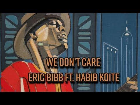 Eric Bibb ft. Habib Koité - We Don't Care