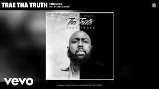Trae tha Truth - Prodigy (Audio) ft. Sy Ari Da Kid