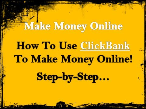 Make Money Online: How To Use ClickBank To Make Money Online| Make Easy Money Online Clikbank