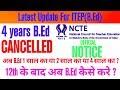 4 years B.Ed (ITEP) postponed. Now B.Ed is just for 1 years? Full detail || by Informer Raj