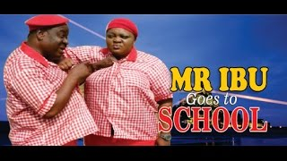 Mr Ibu Goes to School Nigerian Movie [Part 1]