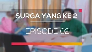 Nonton Surga Yang Ke 2   Episode 02 Film Subtitle Indonesia Streaming Movie Download
