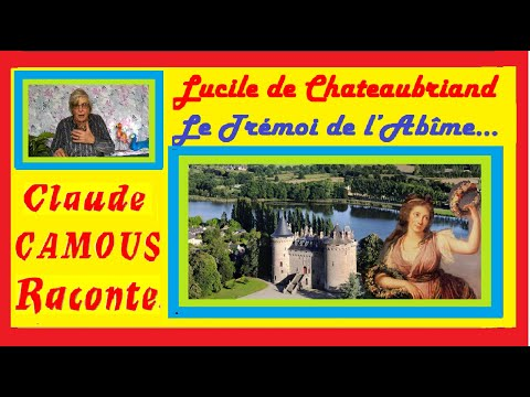 Lucile de Chateaubriand : « Claude Camous Raconte » :Le Trémoi de l'Abîme…