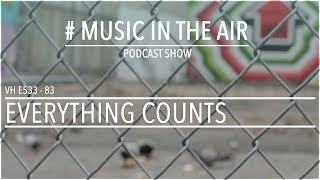 Video PodcastShow | Music in the Air VH E533 83 w/ EVERYTHING COUNTS MP3, 3GP, MP4, WEBM, AVI, FLV Desember 2018