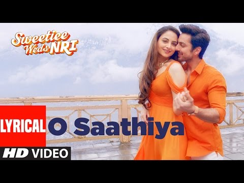 O Saathiya Full Hindi Video Song from Hindi movie Sweetiee Weds NRI