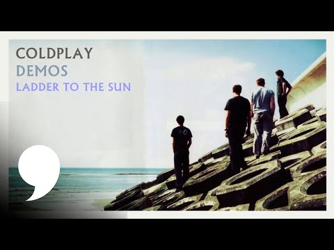 , title : 'Coldplay - Ladder To The Sun (Unreleased)'