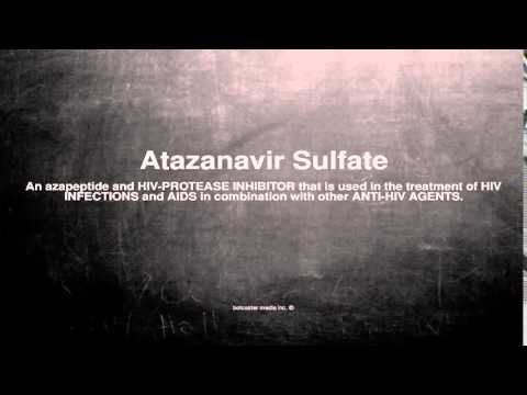 Medical vocabulary: What does Atazanavir Sulfate mean