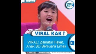 Video VIRAL!! Zainatul Hayati anak SD suara emas!!! MP3, 3GP, MP4, WEBM, AVI, FLV Maret 2019