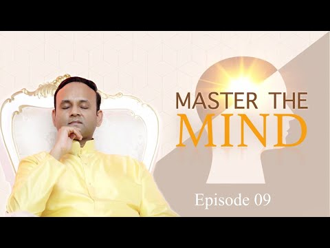 Master the Mind - Episode 9 - Śreyas (Good) Vs Preyas (Pleasure)