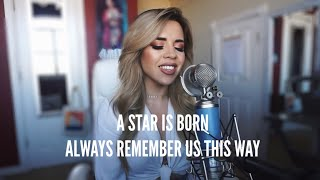 A Star Is Born - Always Remember Us This Way #astarisborn #ladygaga #cover