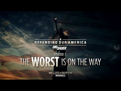 NRA Life of Duty Defending Our America | Ep. 7: The Worst is on the Way