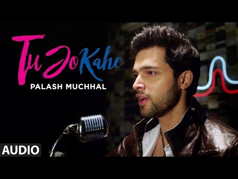 Tu Jo Kahe Full Audio Song | Palash Muchhal | Part