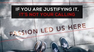 Day 32 - If You Are Justifying It, It's Not Your Calling