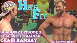 He's Fit with Celebrity Fitness Trainer Craig Ramsay
