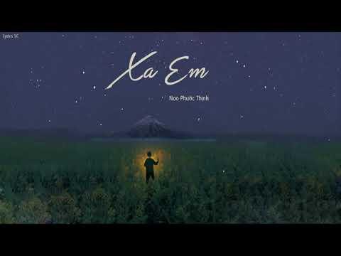 Xa Em - Noo Phước Thịnh | MV Lyrics HD - Thời lượng: 5:50.