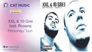 XXL&10 Grei feat. Roxana - Personaju' bun
