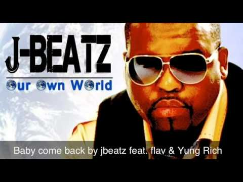 Baby Come Back By Jbeatz   YouTube