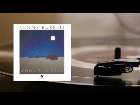 Kenny Burrell – Moon And Sand (Full Album)