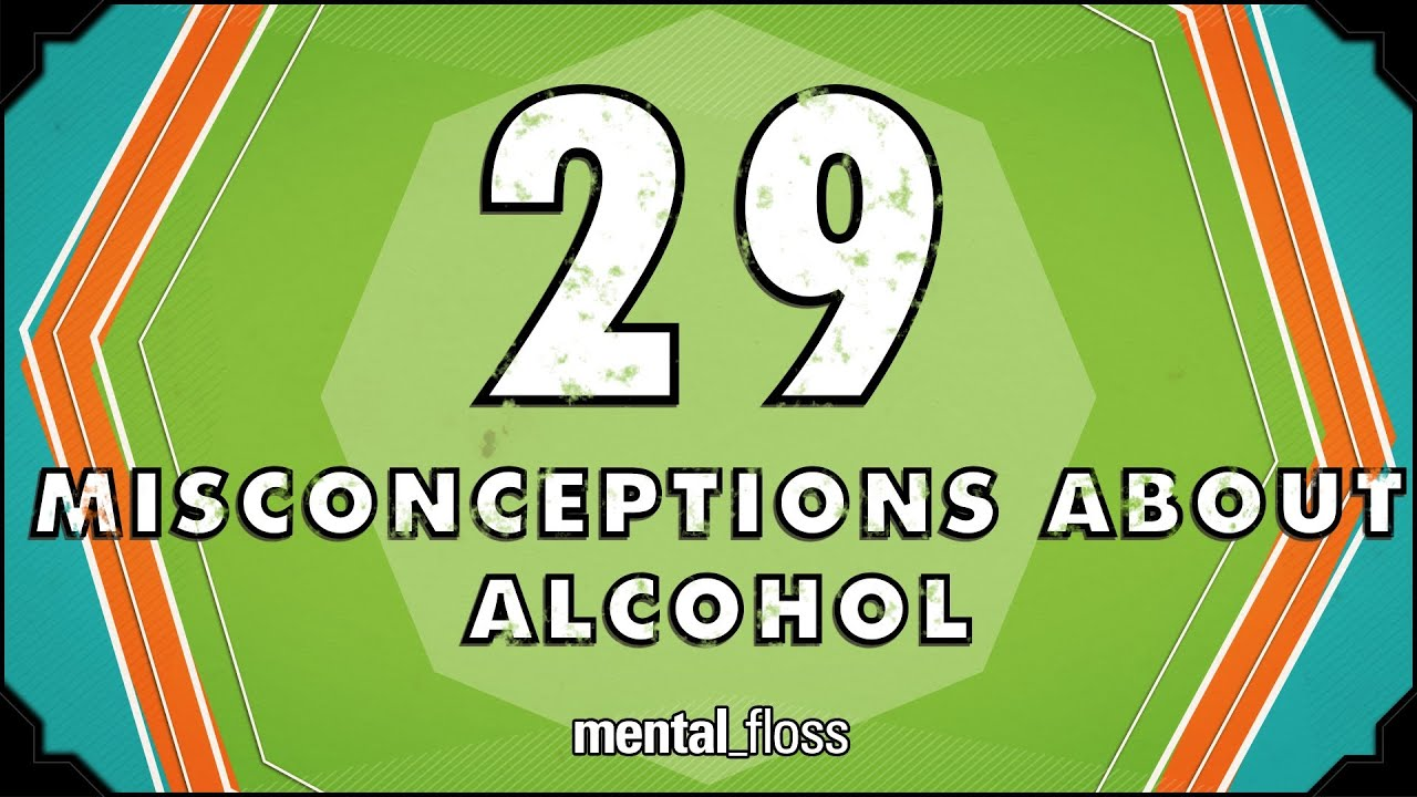 29 Misconceptions About Alcohol