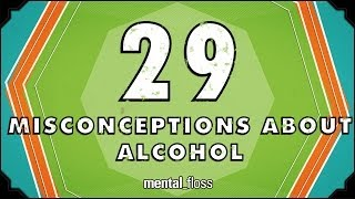 29 Misconceptions About Alcohol - You Should Watch This (y)