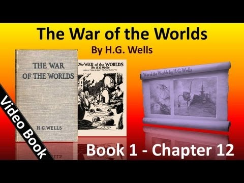 Video Book 1 - Ch 12 - The War of the Worlds - What I Saw of the Destruction of Weybridge and Shepperton download in MP3, 3GP, MP4, WEBM, AVI, FLV January 2017