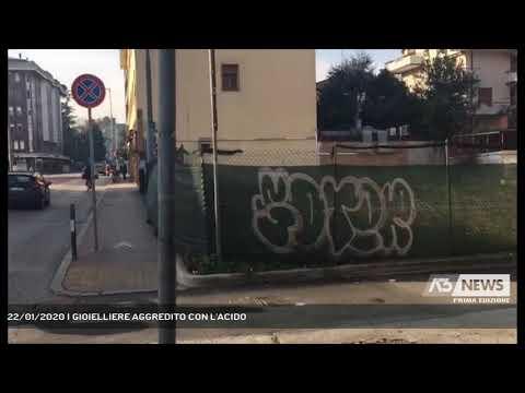 22/01/2020 | GIOIELLIERE AGGREDITO CON L'ACIDO