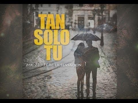 Mr Zeo Ft. Rc La Sensacion - Tan Solo Tu (Prod. Nexus Music)