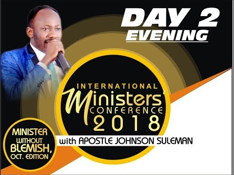 Minister's Conference 2018 October Edition Day 2 Evening With Apostle Johnson Suleman