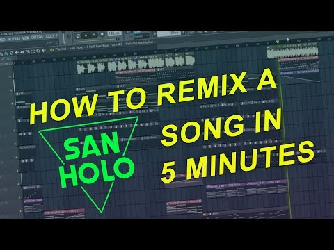How to Remix a SAN HOLO song in 5 Minutes