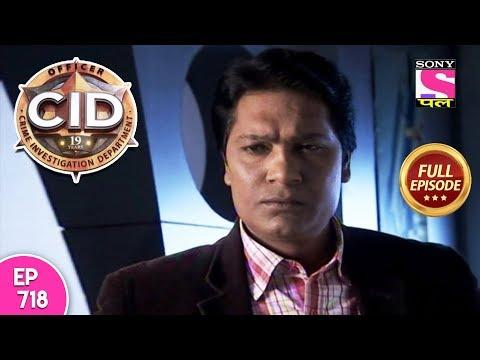 CID - Full Episode 718 - 17th July, 2018