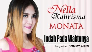 "Video NELLA KHARISMA "" INDAH PADA WAKTUNYA "" (OM. MONATA) Live Show MP3, 3GP, MP4, WEBM, AVI, FLV September 2017"