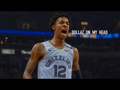 Ja Morant Rookie NBA Mix - Gunna ~ DOLLAZ ON MY HEAD (feat. Young Thug)