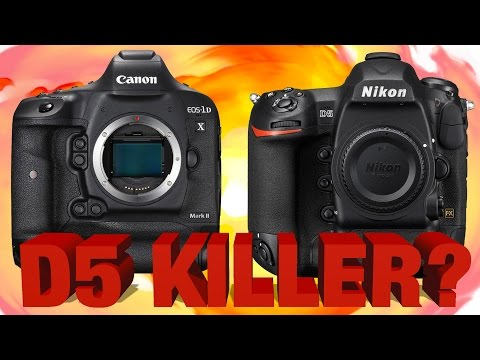 Canon 1DX Mark II vs Nikon D5 - Preview