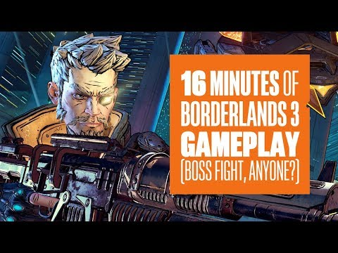 16 minutes of Borderlands 3 gameplay - BOSS FIGHT!