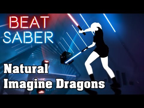 Video Beat Saber - Natural - Imagine Dragons (custom song) | FC download in MP3, 3GP, MP4, WEBM, AVI, FLV January 2017