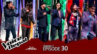 Video The Voice of Nepal - S1 Episode_ 30  (Semi Final ) MP3, 3GP, MP4, WEBM, AVI, FLV Desember 2018