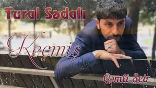 Tural Sedali - Keçmiş 2018 Qemli Şeir