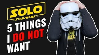 Video 5 things I DO NOT want in Solo: A Star Wars Story MP3, 3GP, MP4, WEBM, AVI, FLV Maret 2018