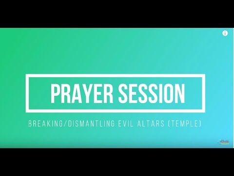 Prayer Session | Destroying Evil Altars