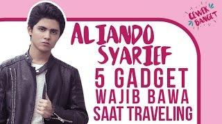 Aliando Syarief: Rekomendasi Gadget Yang Wajib Dibawa Saat Traveling